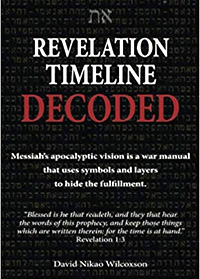 Revelation Timeline Decoded by David Nikao Wilcoxson - end times prophecy
